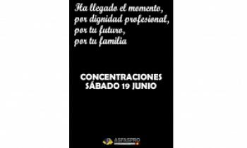 Concentraciones 19 de junio. Ha llegado el momento, por dignidad profesional, por tu futuro, por tu familia.